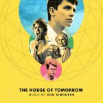 Banda sonora de... THE HOUSE OF TOMORROW